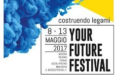 """Your Future Festival 2017 """"Costruendo Legami"""""""